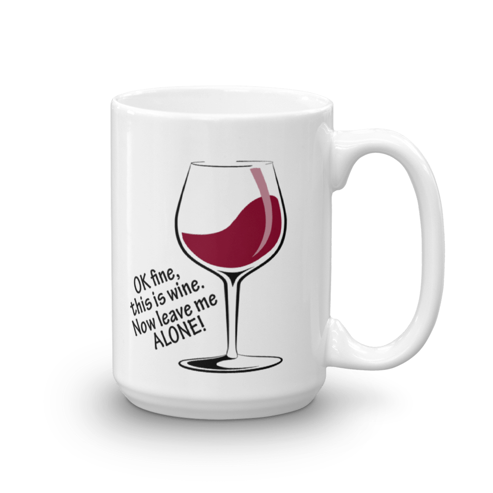 OK Fine, This Is WINE - Large - 15 oz. Mug